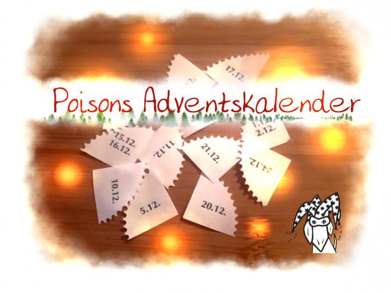 """Poisons Adventskalender Grafik. Auf hölzernem Untergrund liegen abgerissene Ecken aus einem Tagesplaner mit Dezemberdaten, darüber liegt der Schriftzug """"Poisons Adventskalender"""" und ein Leuchtpunkte-Filter. Unten in der Ecke ist mein Logo."""